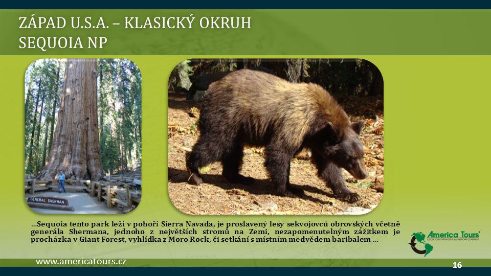 ZÁPAD U.S.A. – KLASICKÝ OKRUH SEQUOIA NP …Sequoia tento park leží v pohoří Sierra Navada, je proslavený lesy sekvojovců obrovských včetně generála She