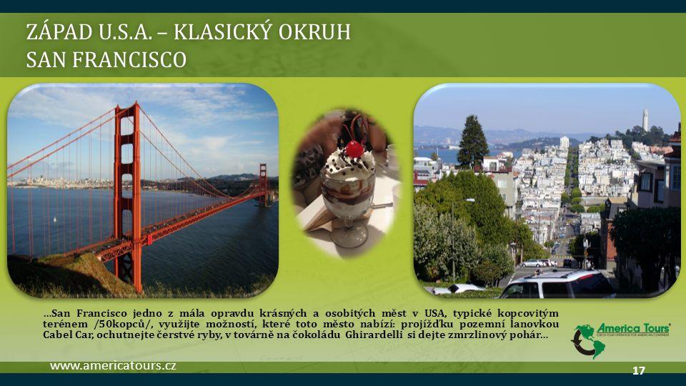ZÁPAD U.S.A. – KLASICKÝ OKRUH SAN FRANCISCO …San Francisco jedno z mála opravdu krásných a osobitých měst v USA, typické kopcovitým terénem /50kopců/,