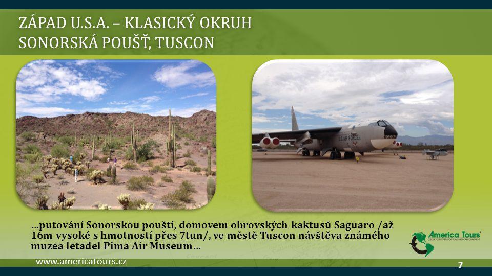 ZÁPAD U.S.A. – KLASICKÝ OKRUH SONORSKÁ POUŠŤ, TUSCON …putování Sonorskou pouští, domovem obrovských kaktusů Saguaro /až 16m vysoké s hmotností přes 7t