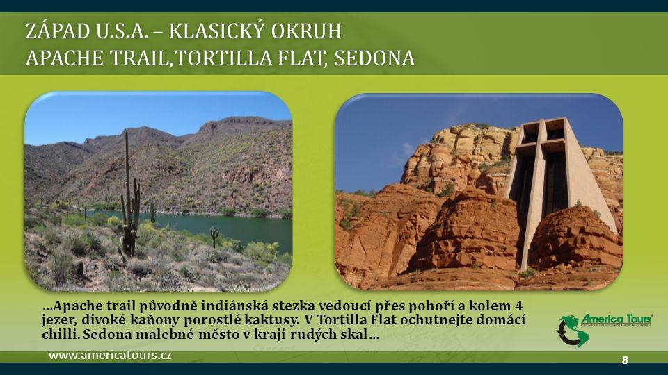 ZÁPAD U.S.A. – KLASICKÝ OKRUH APACHE TRAIL,TORTILLA FLAT, SEDONA …Apache trail původně indiánská stezka vedoucí přes pohoří a kolem 4 jezer, divoké ka