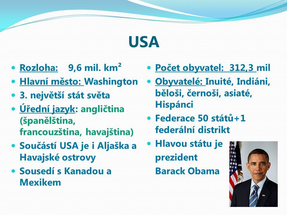 USA Rozloha:9,6 mil. km² Hlavní město: Washington 3.