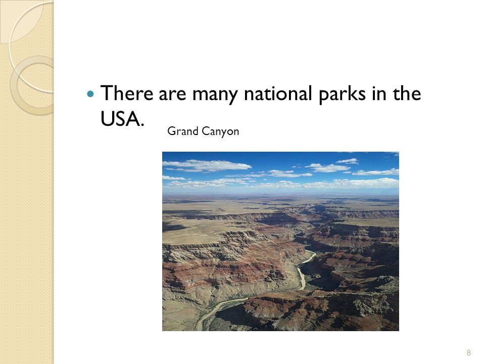 There are many national parks in the USA. Grand Canyon 8