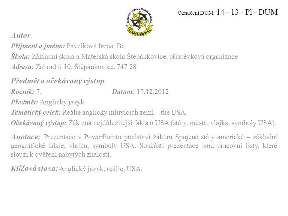 Označení DUM 14 - 13 - Pl - DUM Autor Příjmení a jméno: Pavelková Irena, Bc.
