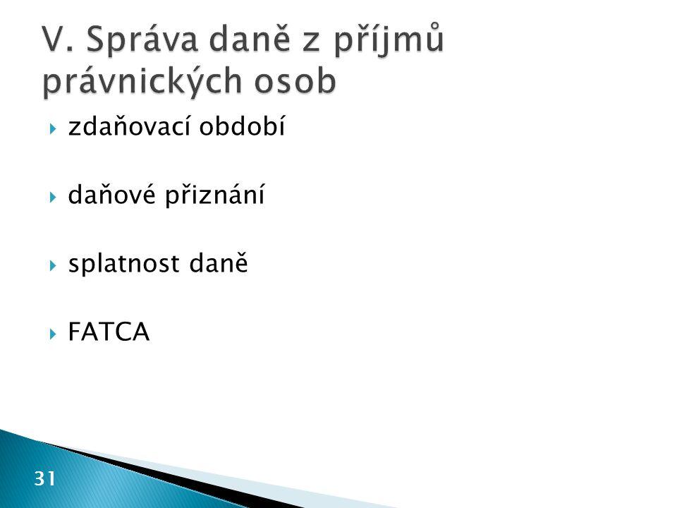  zdaňovací období  daňové přiznání  splatnost daně  FATCA 31