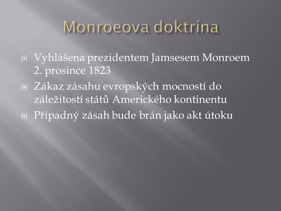  Vyhlášena prezidentem Jamsesem Monroem 2.