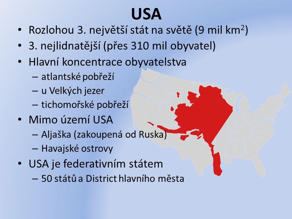 USA Rozlohou 3. největší stát na světě (9 mil km 2 ) 3. nejlidnatější (přes 310 mil obyvatel) Hlavní koncentrace obyvatelstva – atlantské pobřeží – u