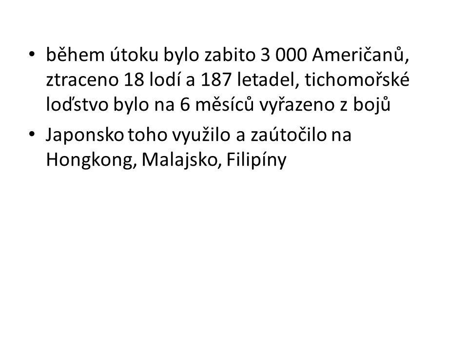 během útoku bylo zabito 3 000 Američanů, ztraceno 18 lodí a 187 letadel, tichomořské loďstvo bylo na 6 měsíců vyřazeno z bojů Japonsko toho využilo a zaútočilo na Hongkong, Malajsko, Filipíny