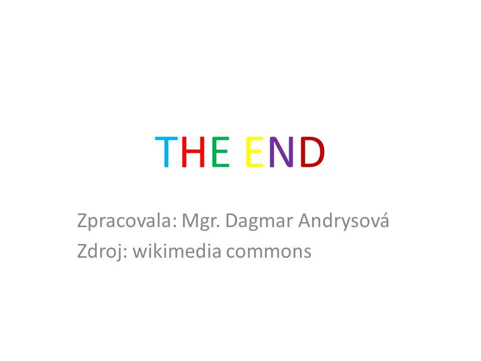 THE ENDTHE END Zpracovala: Mgr. Dagmar Andrysová Zdroj: wikimedia commons