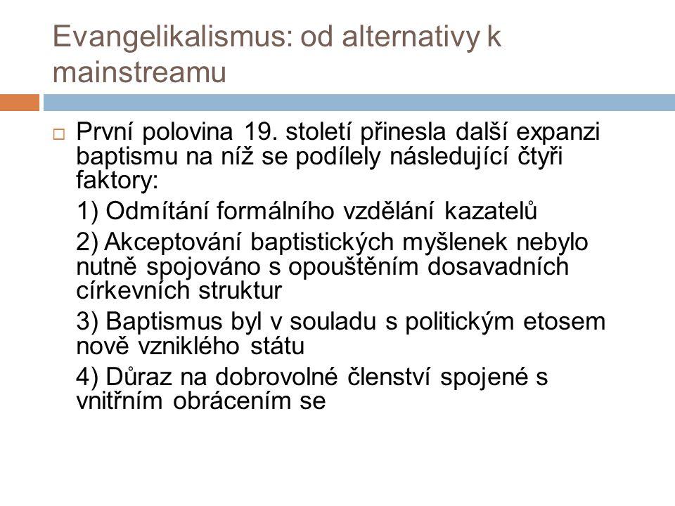 Evangelikalismus: od alternativy k mainstreamu  První polovina 19.