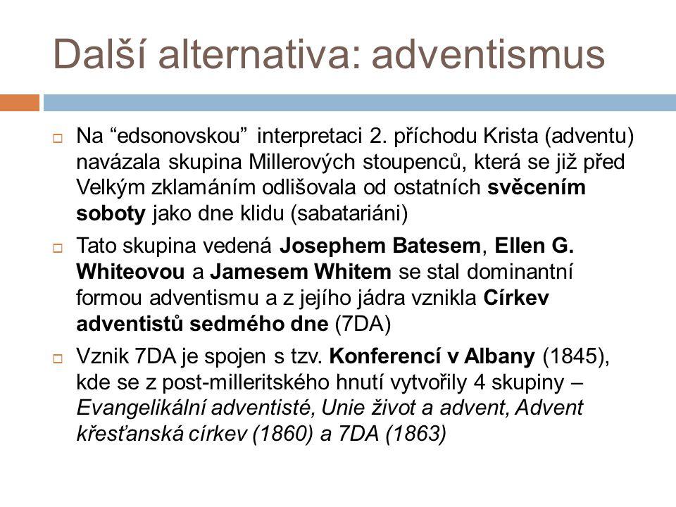 Další alternativa: adventismus  Na edsonovskou interpretaci 2.