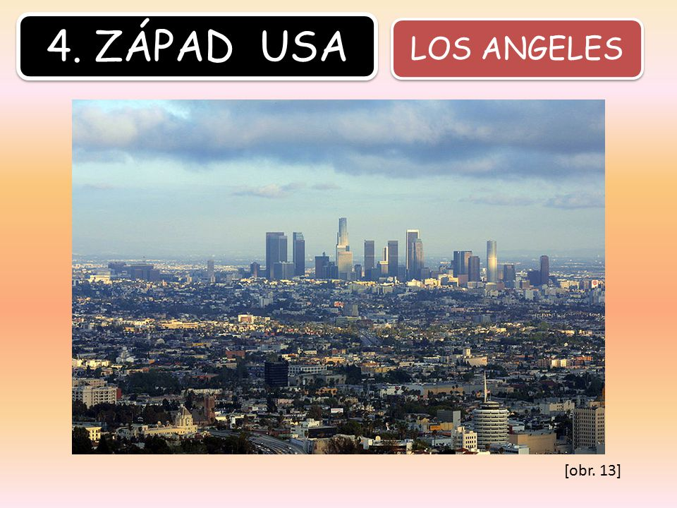 4. ZÁPAD USA LOS ANGELES [obr. 13]