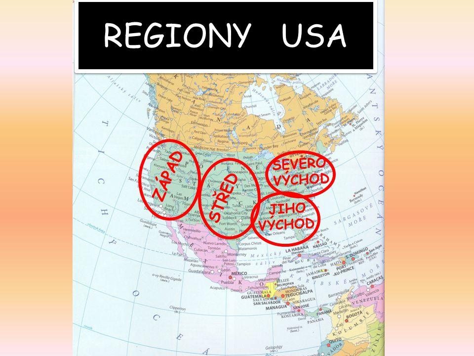 REGIONY USA ZÁPAD STŘED SEVERO VÝCHOD JIHO VÝCHOD
