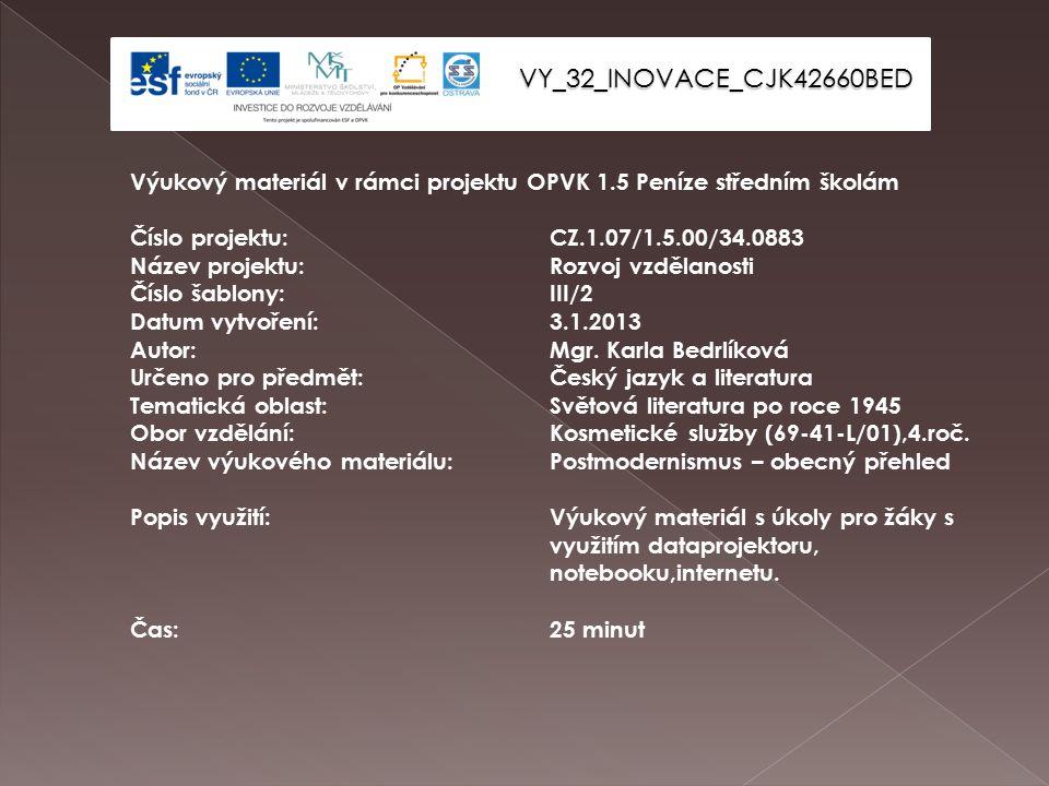 VY_32_INOVACE_CJK42660BED Výukový materiál v rámci projektu OPVK 1.5 Peníze středním školám Číslo projektu:CZ.1.07/1.5.00/34.0883 Název projektu:Rozvoj vzdělanosti Číslo šablony: III/2 Datum vytvoření:3.1.2013 Autor:Mgr.