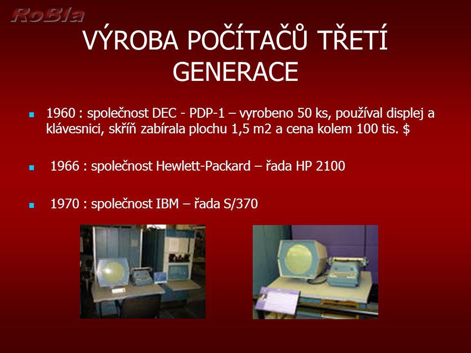 VÝROBA POČÍTAČŮ TŘETÍ GENERACE 1960 : společnost DEC - PDP-1 – vyrobeno 50 ks, používal displej a klávesnici, skříň zabírala plochu 1,5 m2 a cena kole