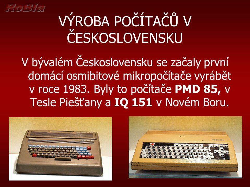 VÝROBA POČÍTAČŮ V ČESKOSLOVENSKU V bývalém Československu se začaly první domácí osmibitové mikropočítače vyrábět v roce 1983. Byly to počítače PMD 85