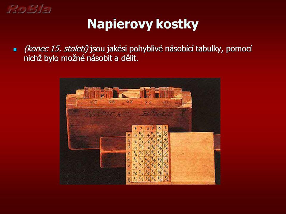 Napierovy kostky (konec 15. století) jsou jakési pohyblivé násobící tabulky, pomocí nichž bylo možné násobit a dělit. (konec 15. století) jsou jakési