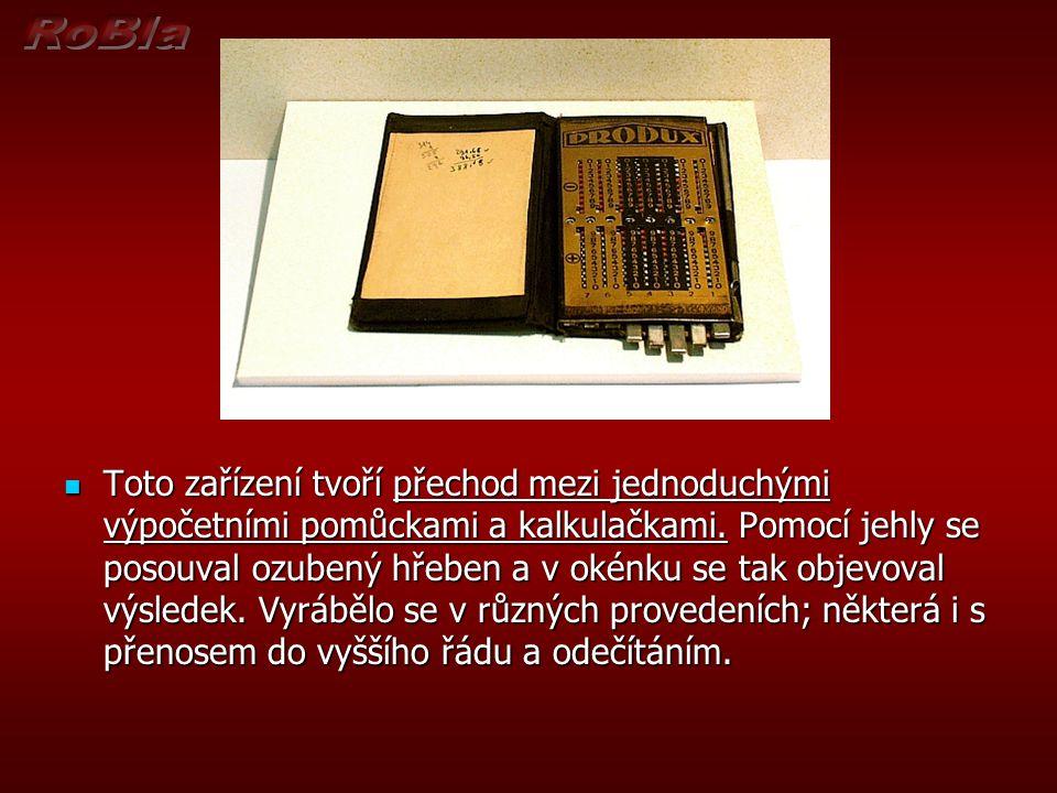 Toto zařízení tvoří přechod mezi jednoduchými výpočetními pomůckami a kalkulačkami. Pomocí jehly se posouval ozubený hřeben a v okénku se tak objevova