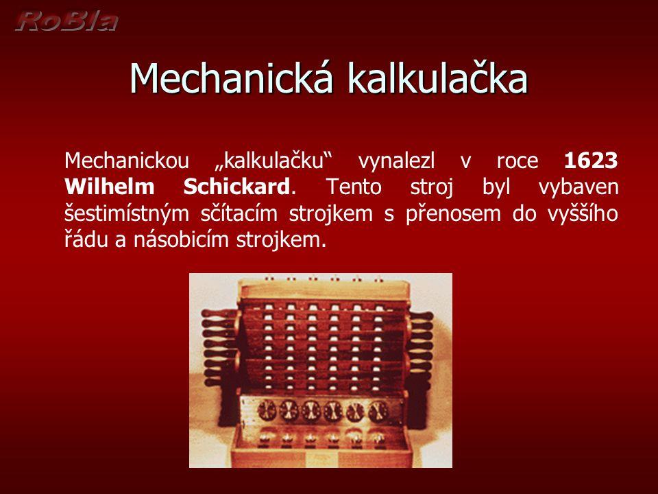 """Mechanická kalkulačka Mechanickou """"kalkulačku"""" vynalezl v roce 1623 Wilhelm Schickard. Tento stroj byl vybaven šestimístným sčítacím strojkem s přenos"""