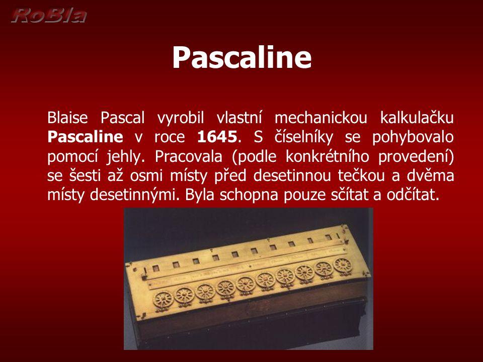 Pascaline Blaise Pascal vyrobil vlastní mechanickou kalkulačku Pascaline v roce 1645. S číselníky se pohybovalo pomocí jehly. Pracovala (podle konkrét