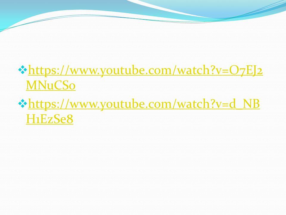  https://www.youtube.com/watch?v=O7EJ2 MNuCSo https://www.youtube.com/watch?v=O7EJ2 MNuCSo  https://www.youtube.com/watch?v=d_NB H1EzSe8 https://www.youtube.com/watch?v=d_NB H1EzSe8