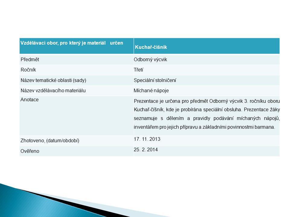 Vzdělávací obor, pro který je materiál určen Kuchař-číšník Předmět Odborný výcvik Ročník Třetí Název tematické oblasti (sady) Speciální stolničení Náz