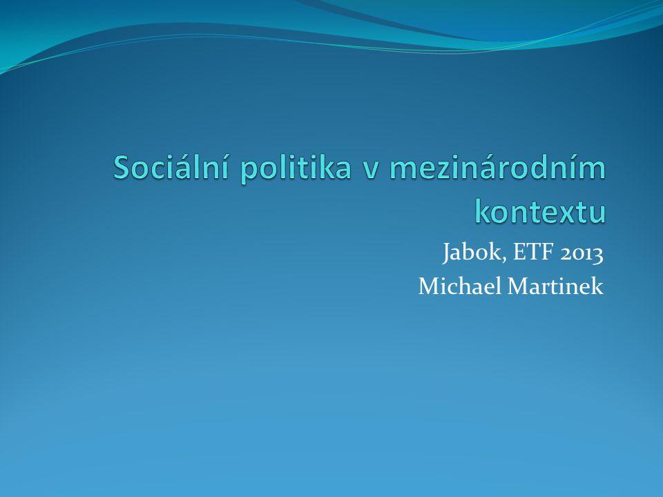 2 Sociální politika v mezinárodním kontextu. M. Martinek, 2013