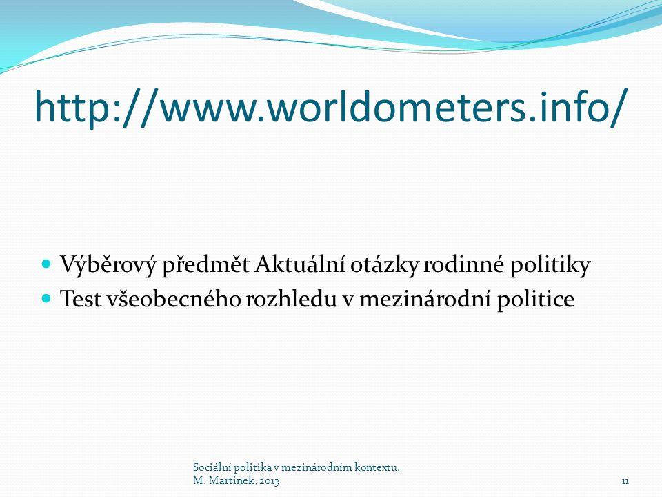 http://www.worldometers.info/ Výběrový předmět Aktuální otázky rodinné politiky Test všeobecného rozhledu v mezinárodní politice 11 Sociální politika