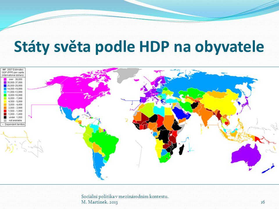Státy světa podle HDP na obyvatele Sociální politika v mezinárodním kontextu. M. Martinek, 201316