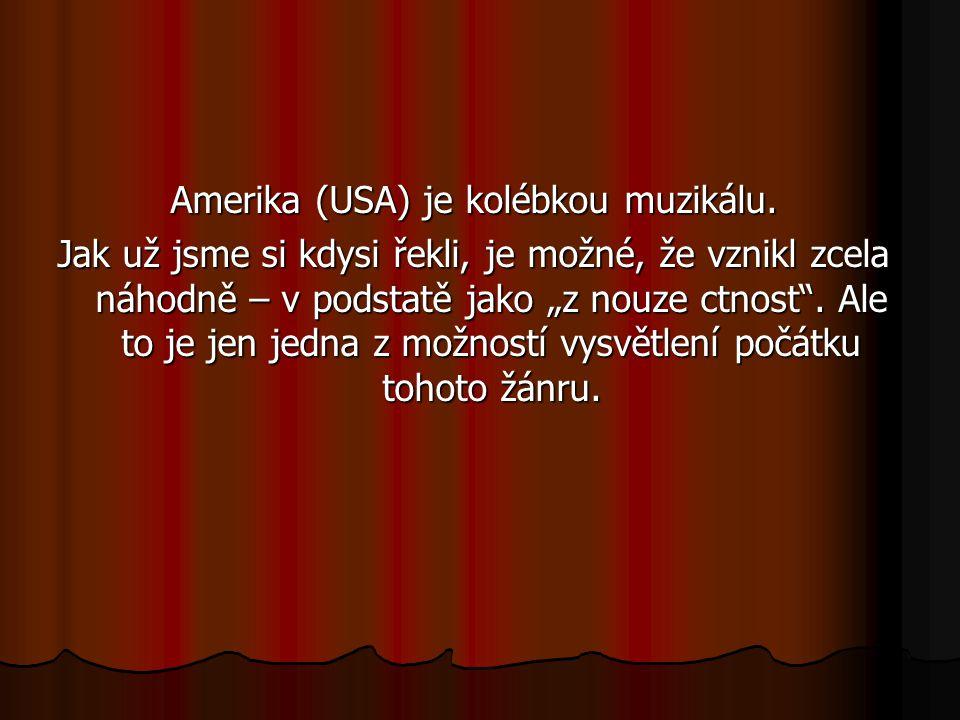 """Za první muzikál je považována """"LOĎ KOMEDIANTŮ Jeroma Kerna (SHOW BOAD – premiéra v r."""