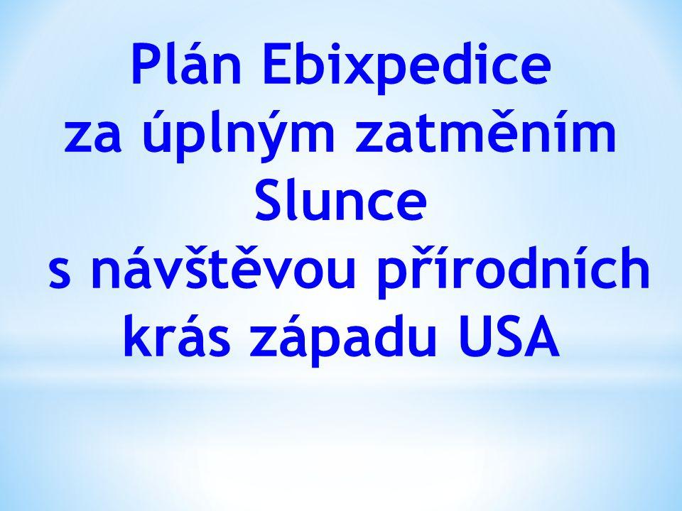 Plán Ebixpedice za úplným zatměním Slunce s návštěvou přírodních krás západu USA