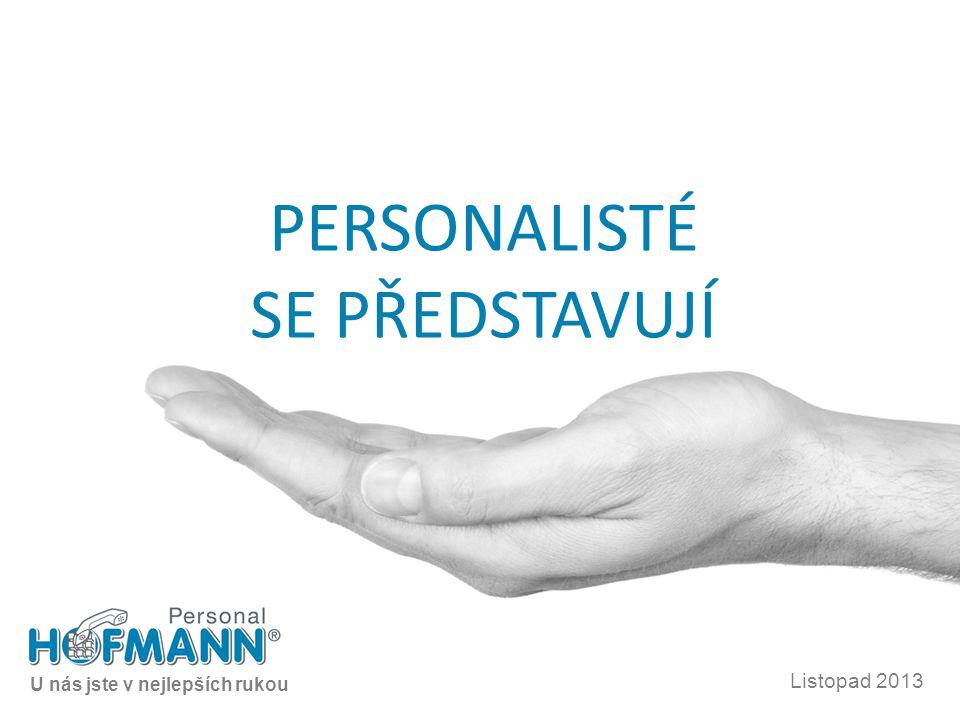 2 OBSAH Představení Hofmann Group Hofmann Personal CZ Naše služby Agenturní zaměstnávání Recruitment/Permanent Placement Zákazníci Kontakt 13..11.2013