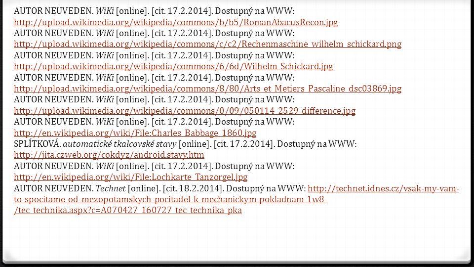 AUTOR NEUVEDEN. WiKi [online]. [cit. 17.2.2014]. Dostupný na WWW: http://upload.wikimedia.org/wikipedia/commons/b/b5/RomanAbacusRecon.jpg http://uploa