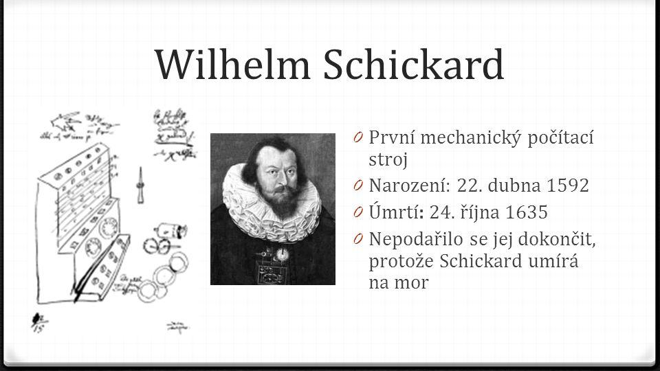 Blaise Pascal 0 Mechanická kalkulačka vyrobená v roce 1642 0 Uměla pouze sčítat a odčítat 0 Pracovala se šesti až osmi místy před desetinnou tečkou a dvěma místy desetinnými 0 S číselníky se pohybovalo pomocí jehly