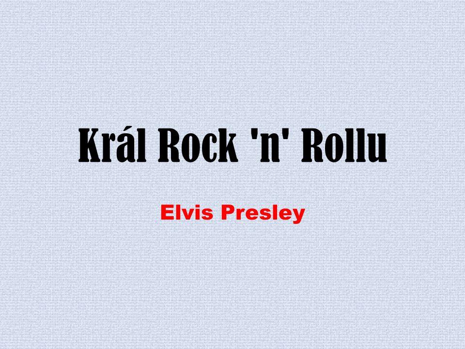 Elvis Aaron Presley (8.ledna 1935, Tupelo, Mississippi, USA – 16.