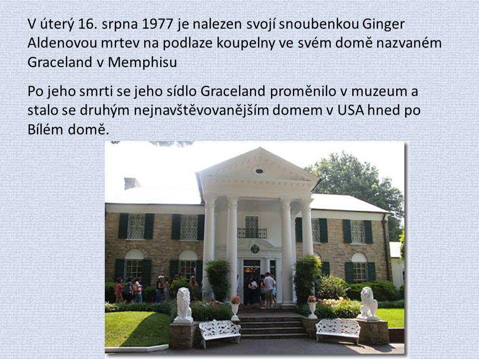 V úterý 16. srpna 1977 je nalezen svojí snoubenkou Ginger Aldenovou mrtev na podlaze koupelny ve svém domě nazvaném Graceland v Memphisu Po jeho smrti