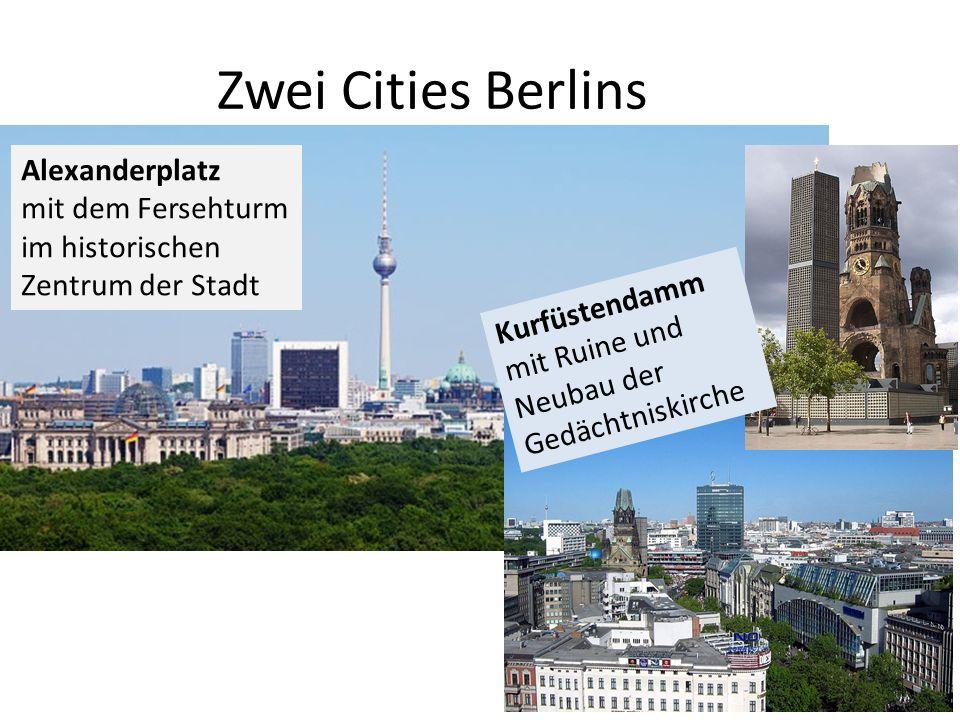 Zwei Cities Berlins Kurfüstendamm mit Ruine und Neubau der Gedächtniskirche Alexanderplatz mit dem Fersehturm im historischen Zentrum der Stadt