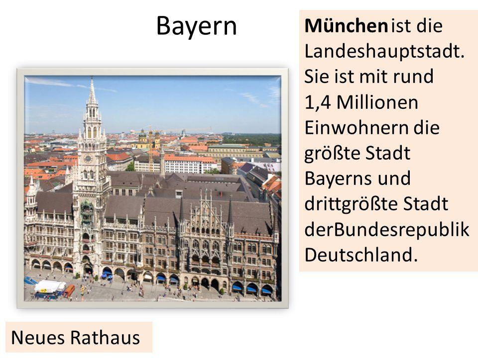 Bayern Neues Rathaus München ist die Landeshauptstadt.