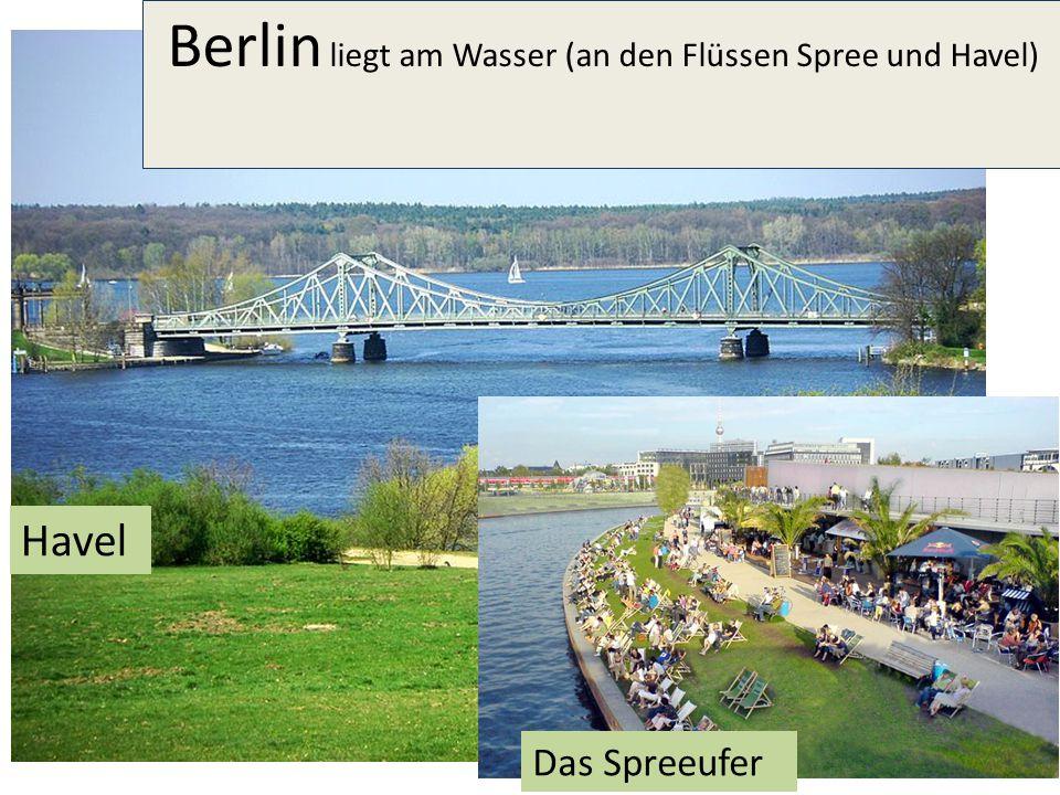 Berlin eine Stadt am Wasser,- sie liegt an den Flüssen Spree und Havel Brandenburger Tor ist Berlins Wahrzeichen und Symbol der überwundenen Teilung.