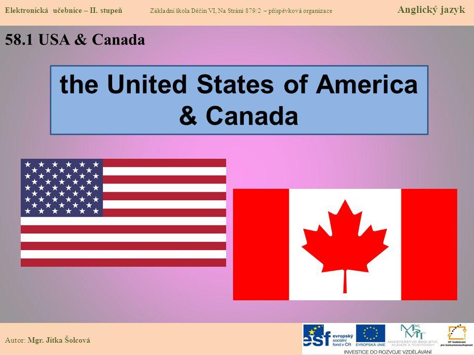 the United States of America & Canada 58.1 USA & Canada Elektronická učebnice – II. stupeň Základní škola Děčín VI, Na Stráni 879/2 – příspěvková orga