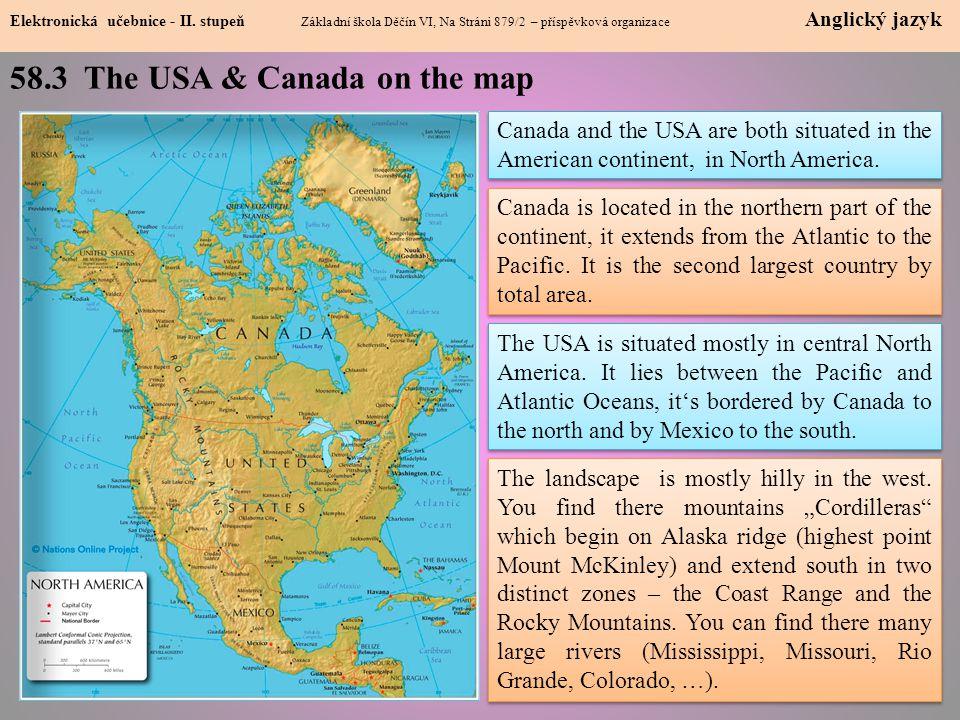 58.3 The USA & Canada on the map Elektronická učebnice - II. stupeň Základní škola Děčín VI, Na Stráni 879/2 – příspěvková organizace Anglický jazyk C