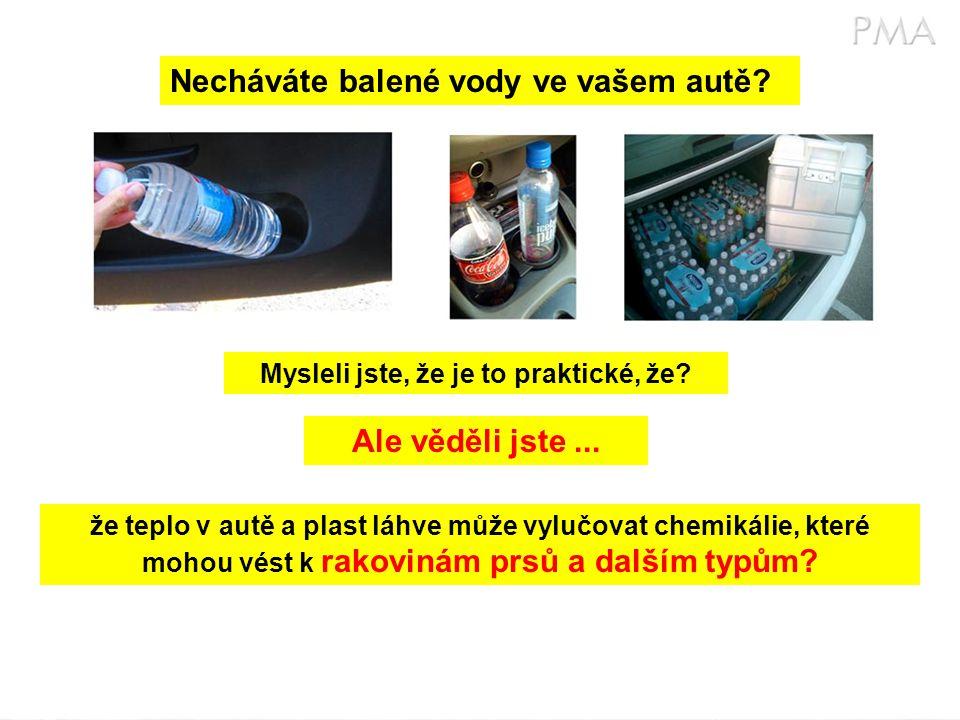 Necháváte balené vody ve vašem autě. Mysleli jste, že je to praktické, že.