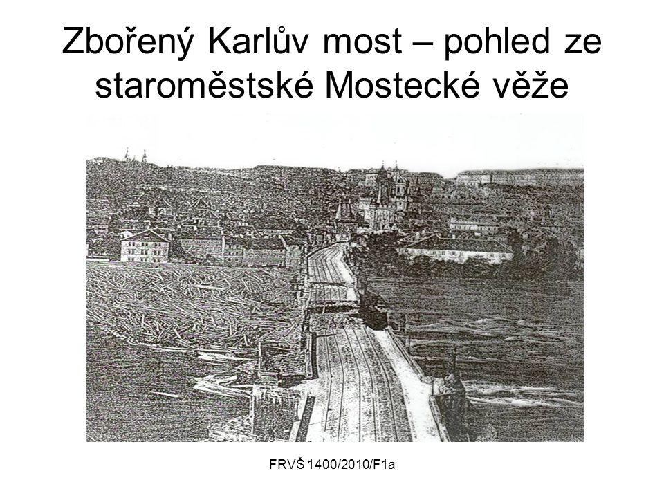 FRVŠ 1400/2010/F1a Zbořený Karlův most – pohled ze staroměstské Mostecké věže
