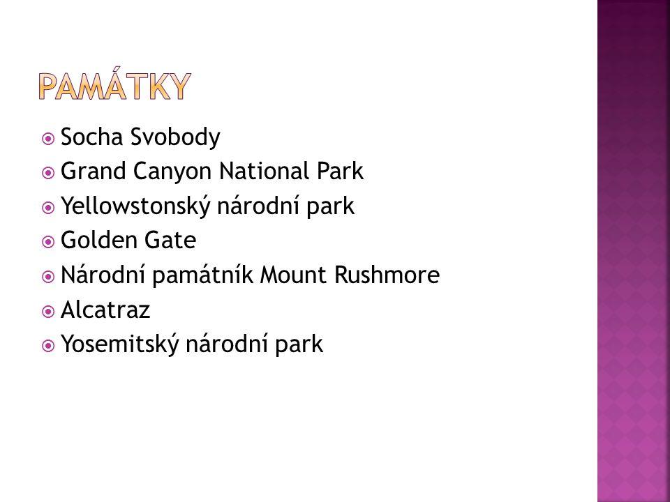  Socha Svobody  Grand Canyon National Park  Yellowstonský národní park  Golden Gate  Národní památník Mount Rushmore  Alcatraz  Yosemitský národní park