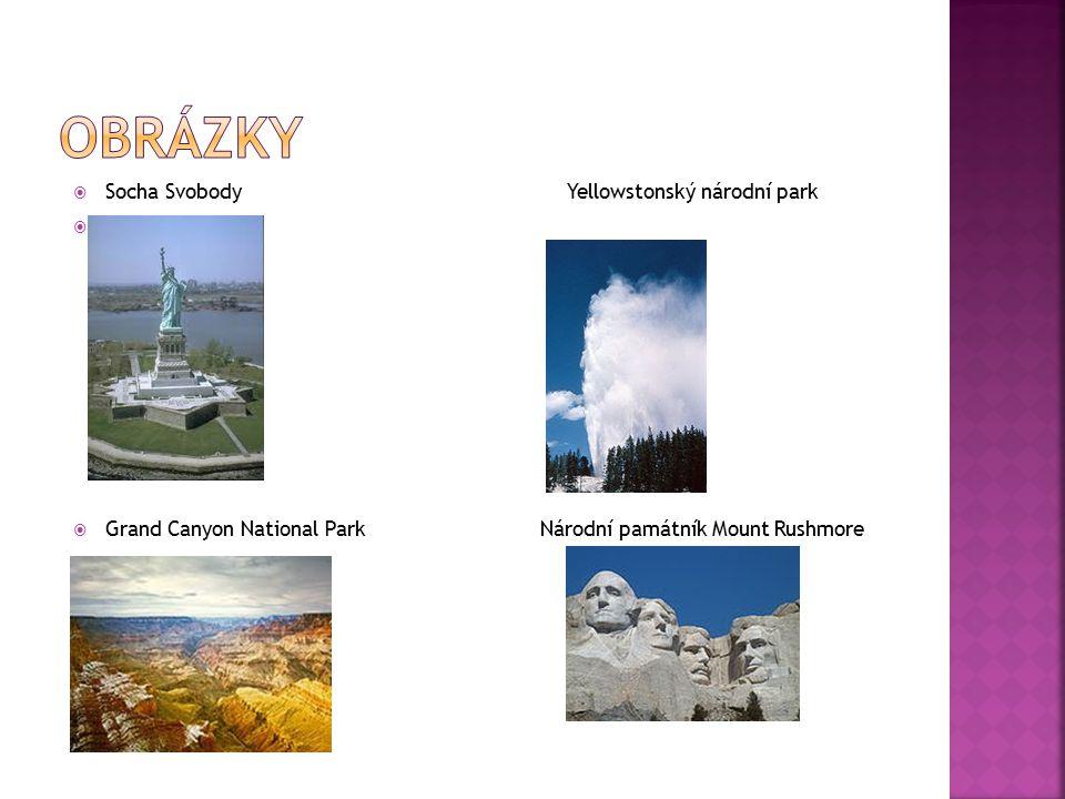  Socha Svobody Yellowstonský národní park   Grand Canyon National Park Národní památník Mount Rushmore 