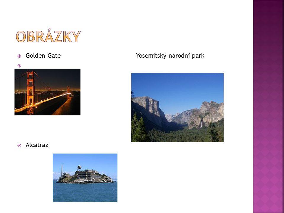  Golden Gate Yosemitský národní park   Alcatraz