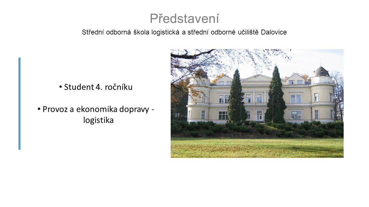 Představení Střední odborná škola logistická a střední odborné učiliště Dalovice Student 4.