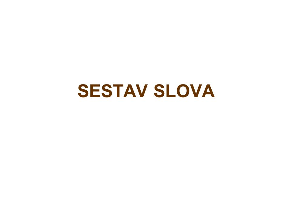 SESTAV SLOVA