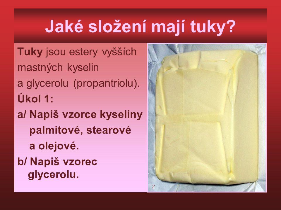 Úkol 5: Obsah tuků v potravinách Který druh potravin má v tabulce na snímku 13 nejméně tuku?