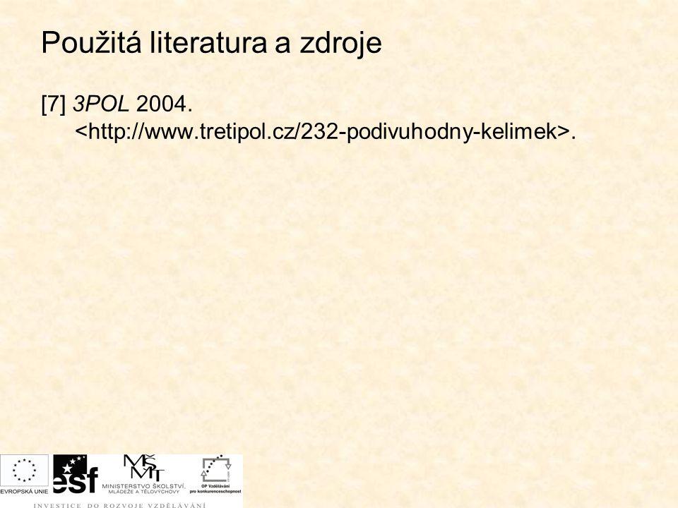 Použitá literatura a zdroje [7] 3POL 2004..
