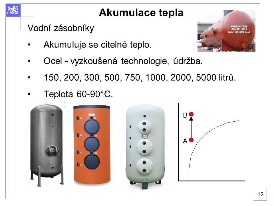 12 Akumulace tepla Vodní zásobníky Akumuluje se citelné teplo.